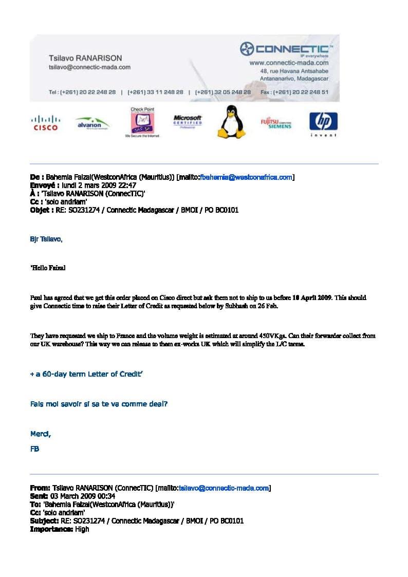 4 mars 2009 ranarison reconnait que la maison mère de CONNECTIC est EMERGENT Page2 - Les 76 virements internationaux de1.047.060 euros que RANARISON Tsilavo considèrent comme illicites ont une contre partie et les 76 OVs ont été signés par le plaignant lui-même