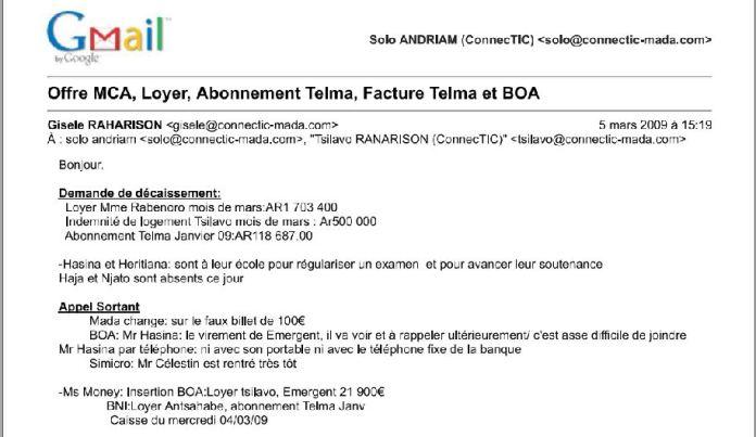 RAHARISON Gisèle reconnait dans son rapport quotidien du 5 mars 2009 avoir envoyé 21.900 euros à EMERGENT - RANARISON Tsilavo a établi la première facture IOS (licence ou logiciel CISCO) d'EMERGENT pour CONNECTIC Madagascar