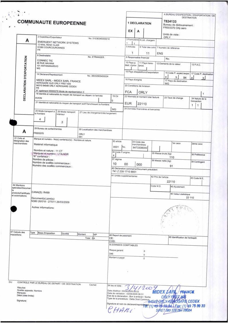 NEXTHOPE RANARISON Tsilavo Dossier EX1 2009 preuve douane française BMOI 1 - En mars 2009, RANARISON Tsilavo envoie les trois premiers virements de CONNECTIC à EMERGENT pour payer les deux factures de produits CISCO destinés à CONNECTIC. Il a lui même établi les 3 factures EMERGENT lors du passage à la douane française