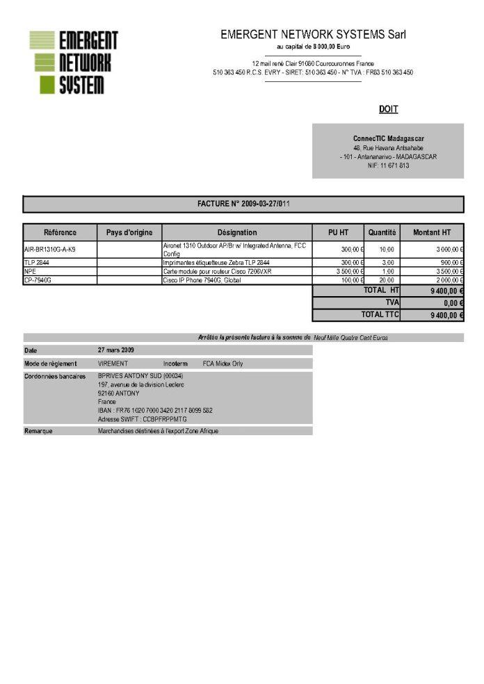 RANARISON Tsilavo établit les factures EMERGENT pour le dossier BMOI 3 - En mars 2009, RANARISON Tsilavo envoie les trois premiers virements de CONNECTIC à EMERGENT pour payer les deux factures de produits CISCO destinés à CONNECTIC. Il a lui même établi les 3 factures EMERGENT lors du passage à la douane française
