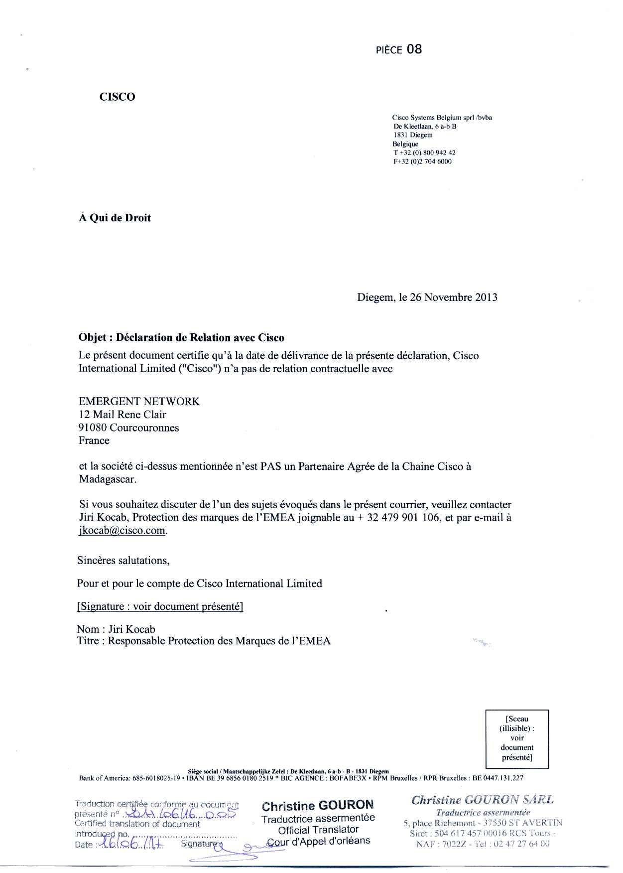 attestation cisco du 26 novembre 2013 traduite par GOURON - RANARISON Tsilavo a dit au grossiste CISCO de facturer EMERGENT la maison mère de CONNECTIC pour les achats de produits CISCO de CONNECTIC.