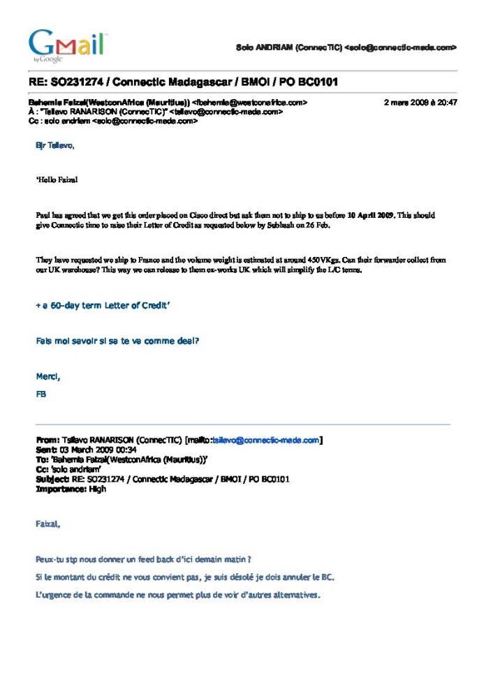 WESTCON ne livre les matériels commandés par CONNECTIC que si elle a été réglée en totalité - Ce n'est qu'en septembre 2012, que RANARISON Tsilavo reçoit la confirmation que la société française EMERGENT NETWORK appartient exclusivement à Solo