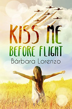 Kiss me Before Flight de Bárbara Lorenzo. Reseña.
