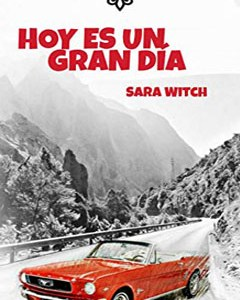 Hoy es un Gran Día de Sara Witch. Reseña