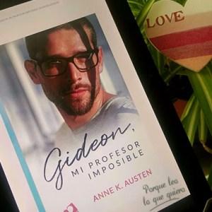 Estoy Leyendo «Gideon, mi profesor imposible» de Anne K. Austen