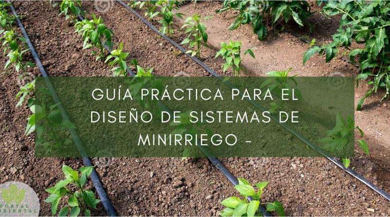 , Guía práctica para el diseño de sistemas de minirriego –