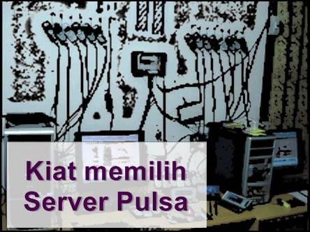 tips memilih server pulsa