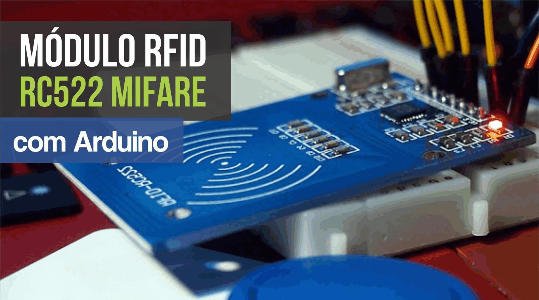 Módulo RFID RC522 Mifare com Arduino - Portal Vida de Silício