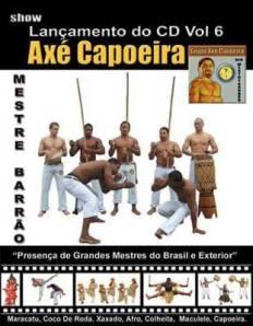 Portal Capoeira Mestre Barrão lança o CD AXE CAPOEIRA VOL 6 em São Paulo Eventos - Agenda