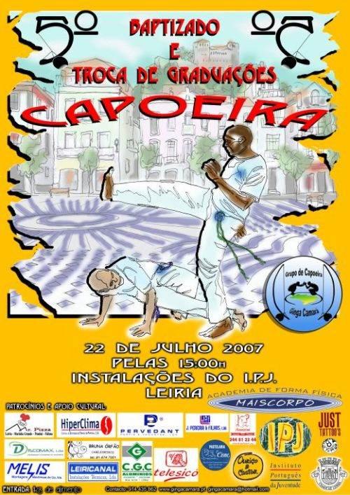 Portal Capoeira Leiria: 5º Batizado e Troca de Graduações do Grupo Ginga Camará Capoeira Eventos - Agenda