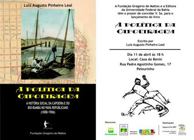 Livro: A política da capoeiragem: a história social da capoeira e do boi-bumbá no Pará republicano