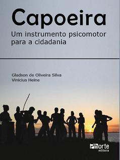 Portal Capoeira Livro: Capoeira Um Instrumento Psicomotor para Cidadania Publicações e Artigos