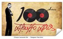 Portal Capoeira Lançamento do centenário de Ataulfo Alves - 1909 - 2009 Cultura e Cidadania