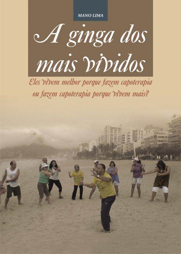 Portal Capoeira Novo Livro: A ginga dos mais vividos Publicações e Artigos