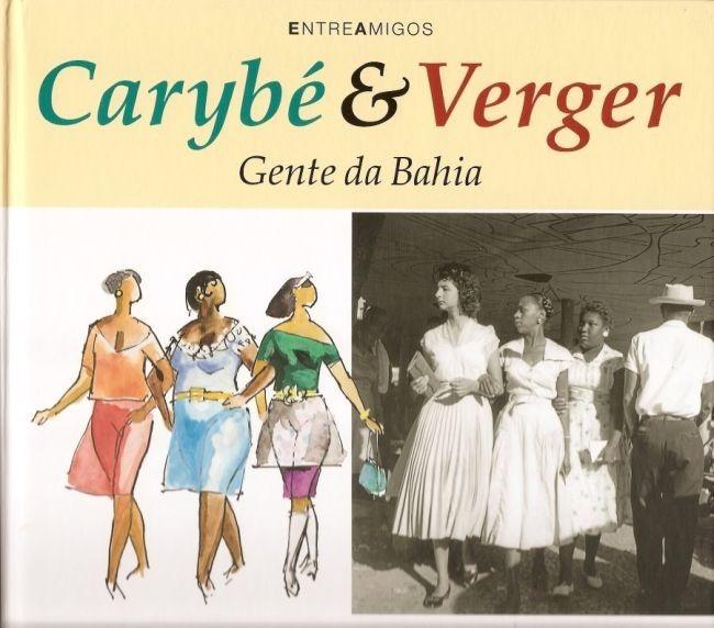 Portal Capoeira Livro: Carybé & Verger - Gente da Bahia Cultura e Cidadania