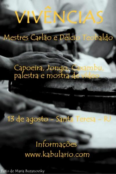 Portal Capoeira Vivências com Mestre Carlão e Mestre Délcio Teobaldo Eventos - Agenda