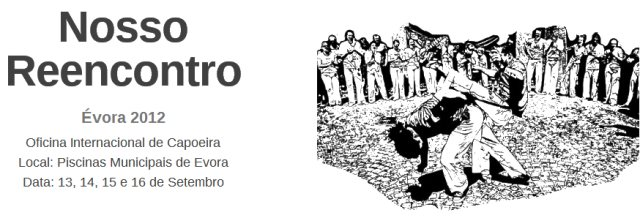 Portal Capoeira Évora - PT: Nosso Reencontro Eventos - Agenda