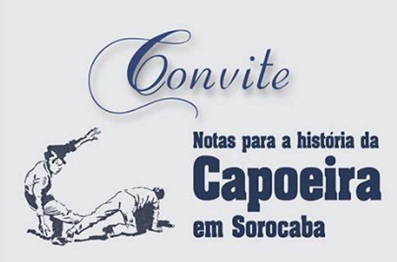 """Portal Capoeira Sorocaba: o historiador, Carlos Carvalho Cavalheiro, lança o livro """"Notas para a História da Capoeira em Sorocaba"""" Eventos - Agenda"""