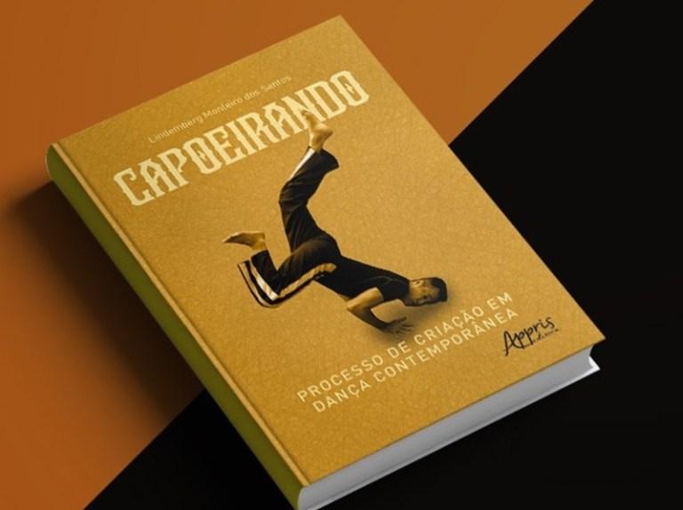 """Portal Capoeira Livro """"Capoeirando: Processo Criativo Em Dança Contemporânea"""" Curiosidades Eventos - Agenda"""