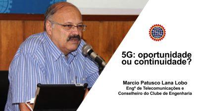 5G: Oportunidade ou Continuidade?