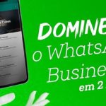 Curso para dominar o WhatsApp Business
