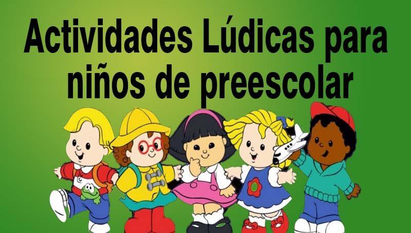 actividades lúdicas para niños de preescolar