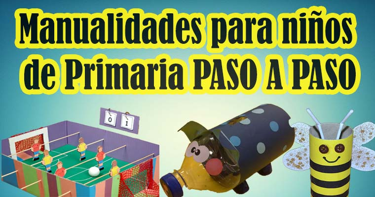 Manualidades Para Ninos De Primaria Paso A Paso Portal De Educacion