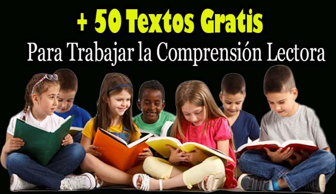 50 Textos Gratis para Trabajar la Comprensión Lectora