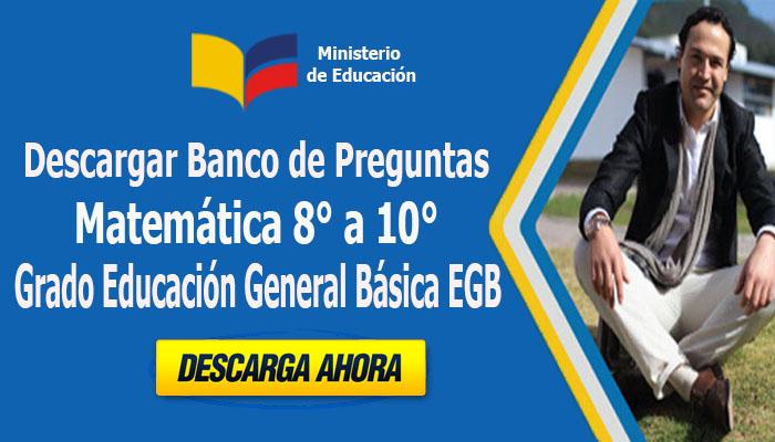 Descargar Banco de Preguntas de Matemática 8° a 10° grado Educación General Básica EGB
