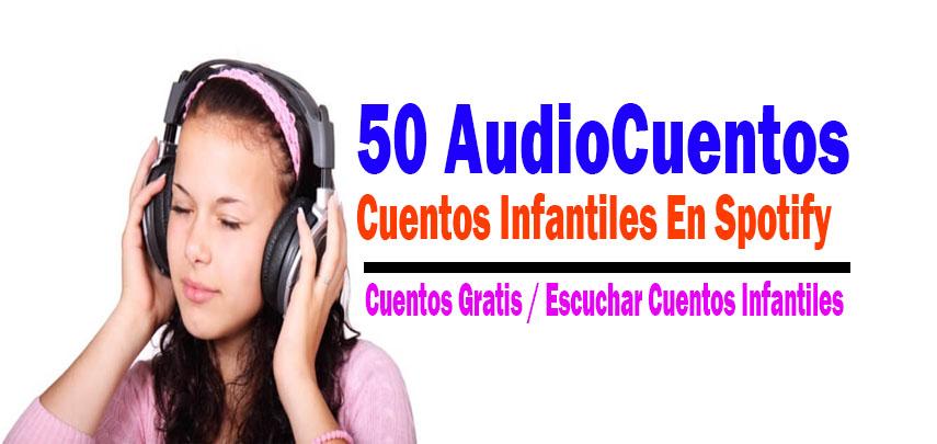 50 AudioCuentos – Cuentos Infantiles en Spofity