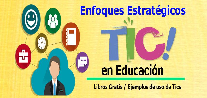 Enfoques estratégicos de las TICS en la Educación