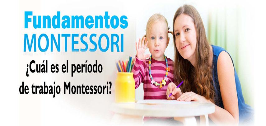 Fundamentos Montessori: ¿Cuál es el período de trabajo Montessori?