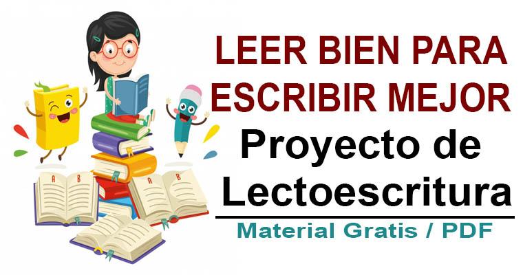 Leer bien para escribir mejor – Proyecto de Lectoescritura