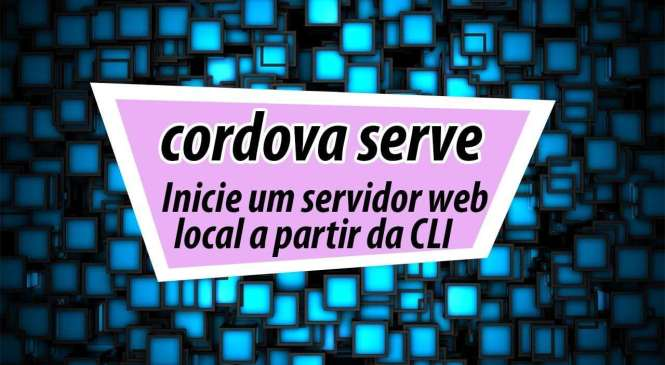Cordova: Comando cordova serve