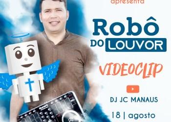 """DJ CRISTÃO DE MANAUS DJ JC LANÇA CLIPE- """"ROBÔ DO LOUVOR"""""""