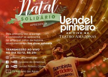 """Campanha """"Natal Solidário"""" do Governo do Estado terálive-showno palco do Teatro Amazonas"""
