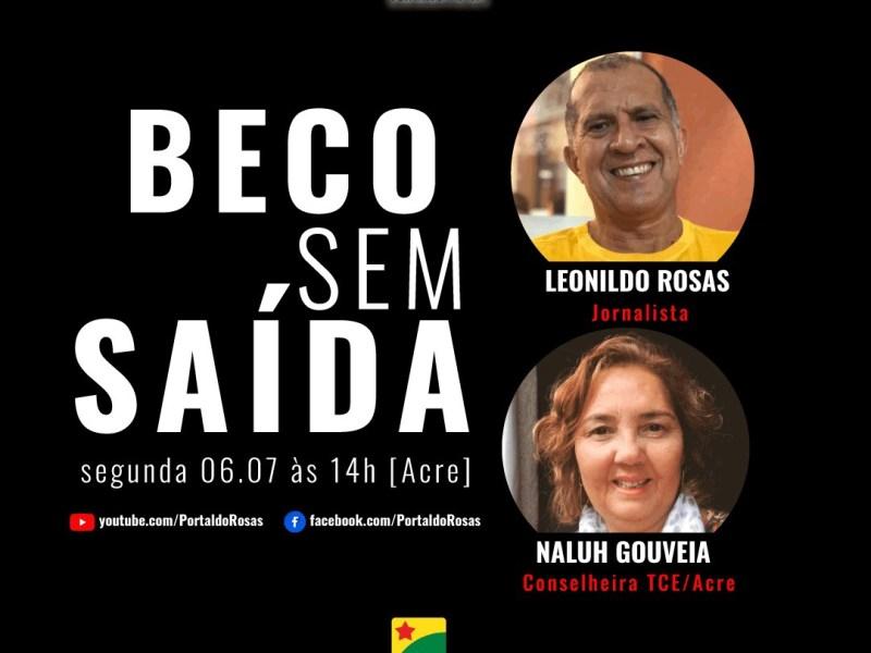 Beco sem Saída: Conselheira do TCE Naluh Gouveia é a entrevistada desta segunda-feira