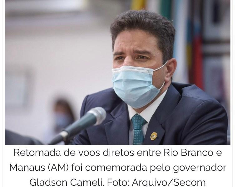 Gladson Cameli, o que diz querer fechar a divisa com o Amazonas, comemora retorno do voo Rio Branco-Manaus