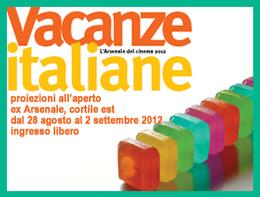 Vacanze italiane. Proiezioni all'aperto all'ex Arsenale (cortile est) dal 28 agosto al 2 settembre 2012
