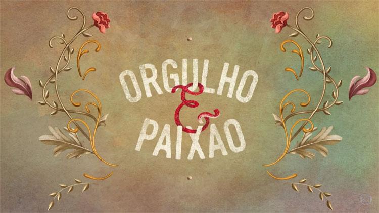 """Resumo Semanal: Novela """"Orgulho e Paixão"""" – 28/05/2017 a 02/06/2017"""