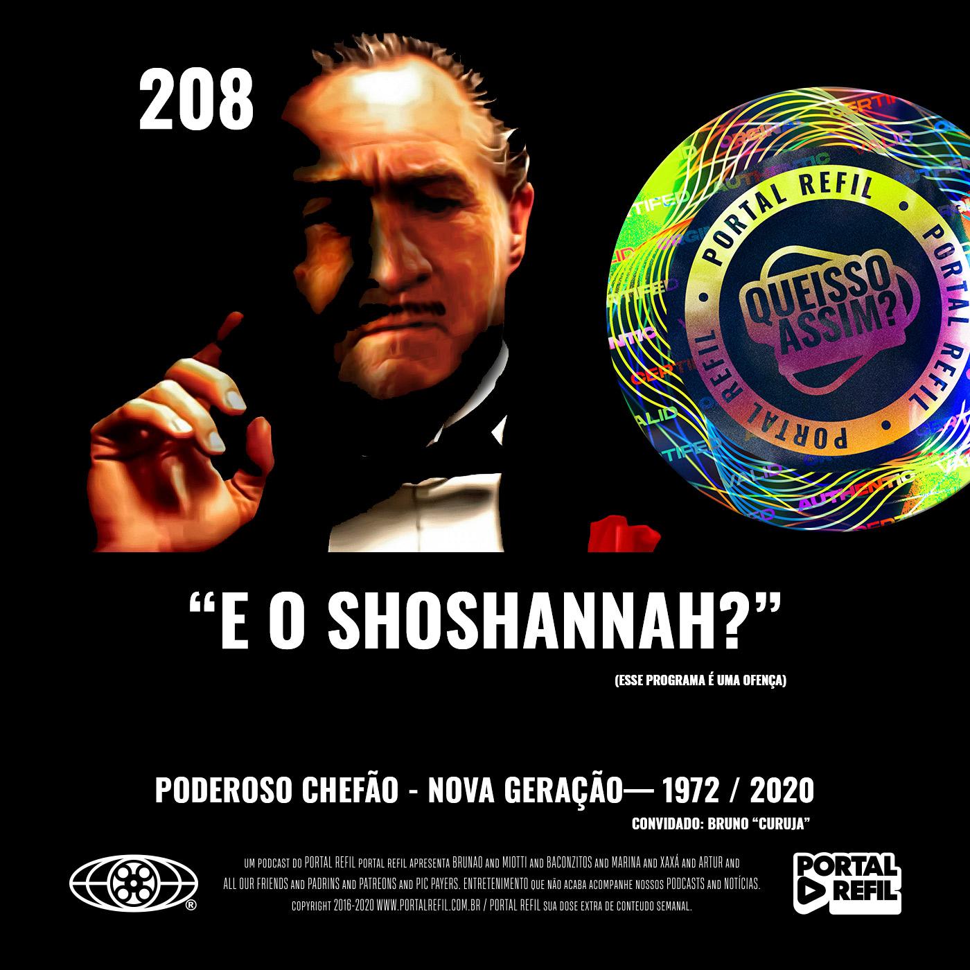 QueIssoAssim 208 – E o Shoshannah? (Remake de O Poderoso Chefão)