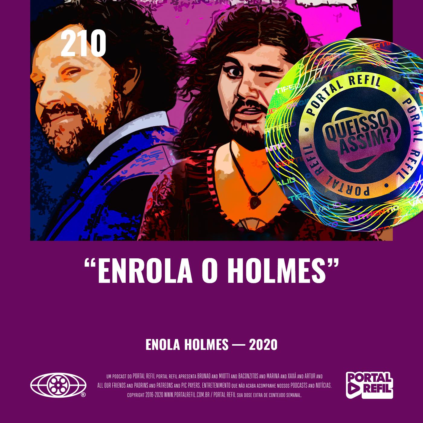 QueIssoAssim 210 – Enrola o Holmes (Enola Holmes – Netflix)
