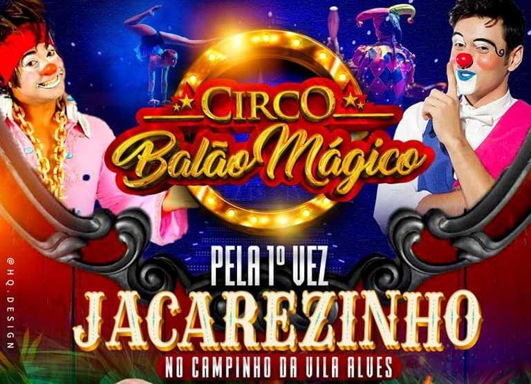 Jacarezinho e Região: Fim de semana é no Circo Balão Mágico confiram nossa programação