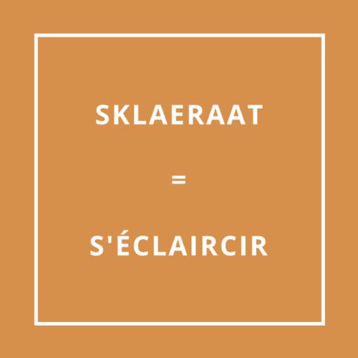 Traduction bretonne Skaleraat = S'éclaircir