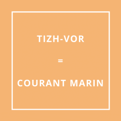 Traduction bretonne : TIZH-VOR = COURANT MARIN