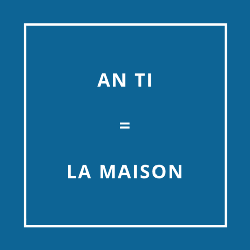 Traduction bretonne : AN TI = LA MAISON