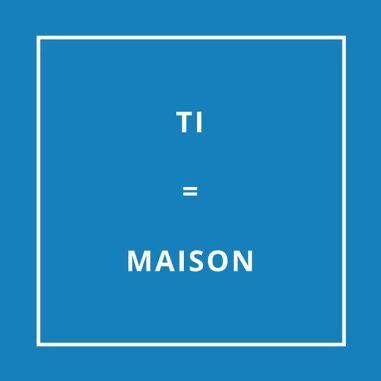 Traduction bretonne : TI = MAISON