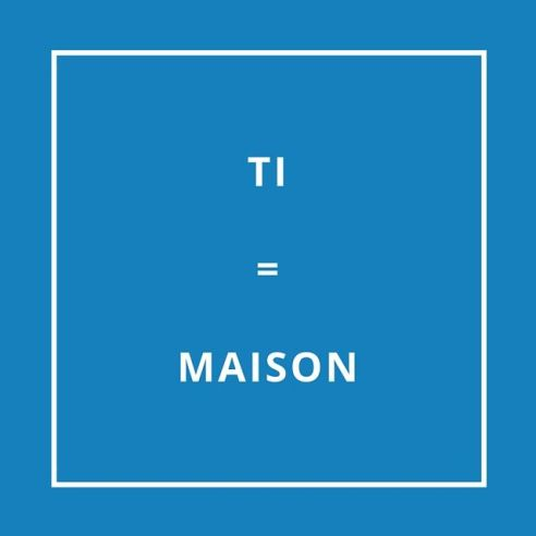 Traduction bretonne : TI = MAISON