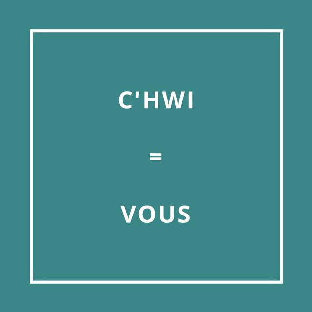 Traduction bretonne : C'HWI = VOUS