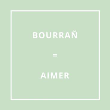 Traduction Bretonne BOURRAÑ = AIMER (bour-rañ)